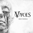 VYCES Announced Release of Latest Single 'Nocturnal', June Tour Dates