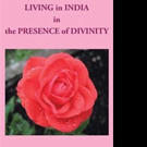 Gloria Blake Releases LIVING in INDIA IN THE PRESENCE of DIVINITY