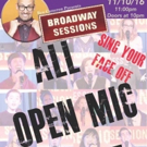 BROADWAY SESSIONS Goes All Open Mic Tonight
