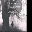 Lorah Green Pens THE CRYING TREE DIARY