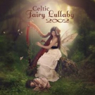 New Age Band '2002' Releases New Album 'Celtic Fairy Lullaby,' 2/19