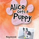 Raymond Loiselle Announces ALICE GETS A PUPPY