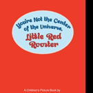 Roderick Lenetsky Releases 'You're Not the Center of the Universe Little Red Rooster'