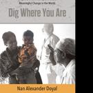 Nan Alexander Doyal Releases 'Dig Where You Are'