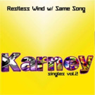 Karney to Release Her New Singles Vol. 2: Restless Wind w/ Same Songt