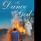 Andrew Hersom Pens TO DANCE WITH GOD