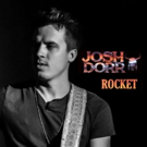 Josh Dorr's 'Rocket' Available for Download; Video Out Now with Sirius XM's Highway Find