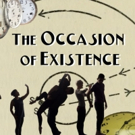 The New Collectives to Present THE OCCASION OF EXISTENCE