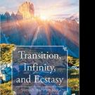 Suresh Hariramsait Offers Spiritual Guidebook TRANSITION, INFINITY, AND ECSTASY
