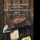 'USAF Air Commando Secret Wars from Laos to Latin America' is Released