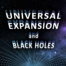 Darren L. Eastman Launches UNIVERSAL EXPANSION AND BLACK HOLES