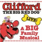 CLIFFORD THE BIG RED DOG LIVE! Comes to Hershey Theatre Today