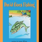 Jamie White Shares DAVID GOES FISHING