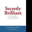 David K Yong Releases 'Secretly Brilliant'