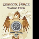 New Military Thriller, 'Dragon Force: The Last Salute,' is Released