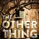 Review Roundup: THE OTHER THING Opens Off-Broadway