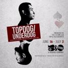 The 5 & Dime and Tom & Lisa Goodrich Present TOPDOG/ UNDERDOG