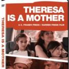THERESA IS A MOTHER Coming to DVD and VOD This September