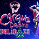 BWW Review: The Fox Theatre Presents Eye-Popping CIRQUE DREAMS HOLIDAZE