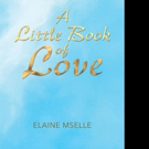 Elaine Mselle Announces A LITTLE BOOK FO LOVE