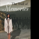Catherine Girley-Clark Shares 'The Trail of Memories'