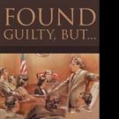 Joe Kotvas Releases FOUND GUILTY, BUT...