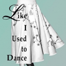 LIKE IUSED TO DANCE by Barbara Frances is Released