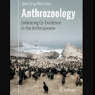 Springer Releases 'Anthrozoology: Embracing Co-Existence in the Anthropocene'