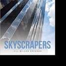 Jill Wilson Brennan Releases SKYSCRAPERS