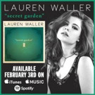 Lauren Waller Shares Single 'Secret Garden' Off Forthcoming New EP