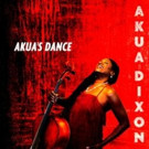 Third CD by Cellist/Composer/Arranger Akua Dixon to Be Released 2/10