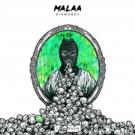 MALAA Resurfaces With a Hard Hitting Orignal 'Diamonds'