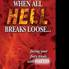WHEN ALL HELL BREAKS LOOSE by Richard Roberts Is Released