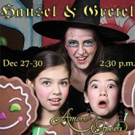 Amore Opera to Present HANSEL AND GRETEL at the Theatre at St. Jean's