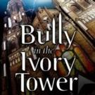 Dr. Leah Hollis Pens BULLY IN THE IVORY TOWER