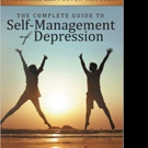 Harpreet S. Duggal, MD, FAPA Shares THE COMPLETE GUIDE TO SELF-MANAGEMENT OF DEPRESSION