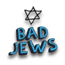 Cygnet Theatre to Stage Hit Comedy BAD JEWS This January