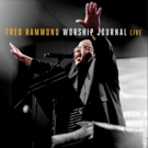 Fred Hammond to Release New WORSHIP JOURNAL LIVE Album in September, Available for Pre-Order Now