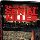 The Unsolved Case of THE LONG ISLAND SERIAL KILLER Coming to DVD Today