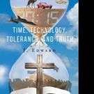 J. Edward Shares STIME, TECHNOLOGY, TOLERANCE AND TRUTH