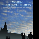 WHEN CHURCH HURTS is Released