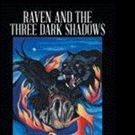 Laura & Ruth Martin Share RAVEN AND THE THREE DARK SHADOWS