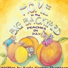 'Home in the Big Backyard—Peaches in July' is Released