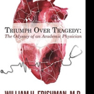 Doctor Releases 'Triumph Over Tragedy: The Odyssey of an Academic Physician'