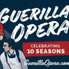 Guerilla Opera To Play Greatest Hits In Honor Of 10th Anniversary, 4/18