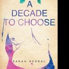 Sarah Nesral Pens A DECADE TO CHOOSE