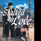 STALKED BY LOVE is Released