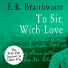 E.R. Braithwaite, Author of TO SIR, WITH LOVE, Dies at Age 104