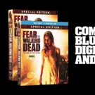 FEAR THE WALKING DEAD: THE COMPLETE FIRST SEASON Arrives on Special Edition 3/22