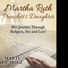New Memoir, MARTHA RUTH, PREACHER'S DAUGHTER is Released